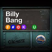 F#@K U (feat. T Dot) by Billy Bang