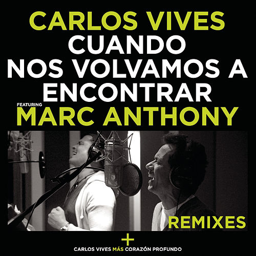 Cuando Nos Volvamos a Encontrar - Remixes by Carlos Vives