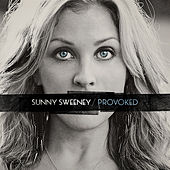 Provoked by Sunny Sweeney
