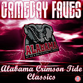 Yea Alabama: Gameday Faves by University of Alabama Million Dollar Band