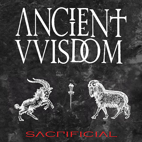 Sacrificial by Ancient VVisdom
