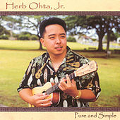 Pure And Simple by Herb Ohta, Jr.