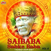 Saibaba Sabke Baba, Vol. 8 by Various Artists