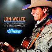 It All Happened in a Honky Tonk (Deluxe Edition) by Jon Wolfe