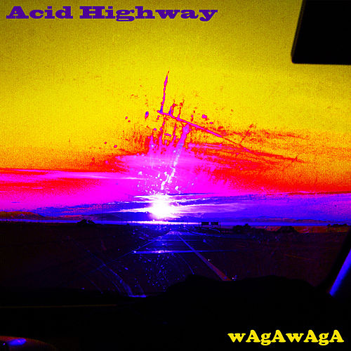 Acid Highway by wAgAwAgA