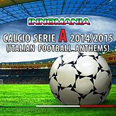 Innomania Calcio Serie a 2014/2015 (Italian Football Team) by Various Artists