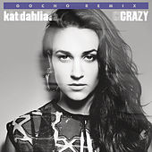 Crazy (Remix) by Kat Dahlia