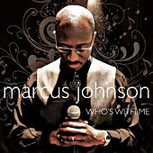 Who's with Me by Marcus Johnson