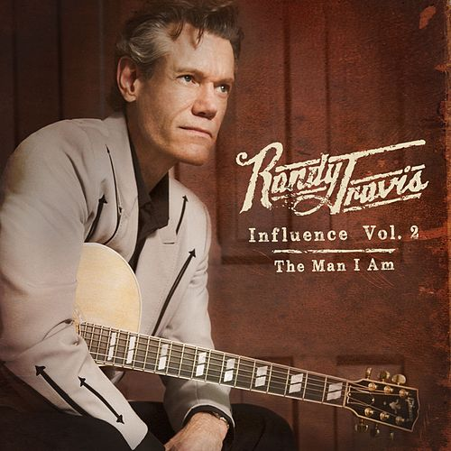Influence Vol. 2: The Man I Am von Randy Travis