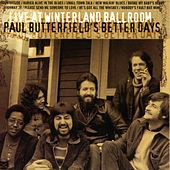 Live At Winterland Ballroom by Paul Butterfield
