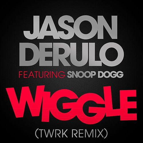 Wiggle (feat. Snoop Dogg) (TWRK Remix) by Jason Derulo