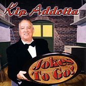 Jokes To Go by Kip Addotta
