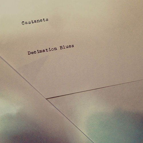 Decimation Blues by Castanets