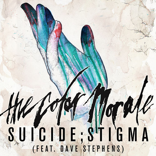 Suicide;stigma (feat. Dave Stephens) by The Color Morale