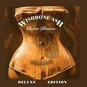 Bare Bones Deluxe Edition by Wishbone Ash