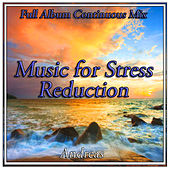 Music for Stress Reduction: Full Album Continuous Mix by Andreas