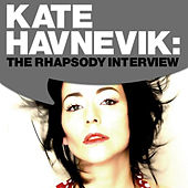 Kate Havnevik: The Rhapsody Interview by Kate Havnevik