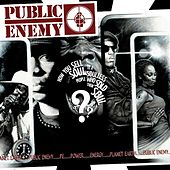 How You Sell Soul To A Soulless People Who Sold Their Soul? by Public Enemy