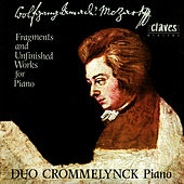 Fragments & Unfinished Works For Piano, Two Pianos & Piano Four Hands by Wolfgang Amadeus Mozart