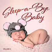 Sleep-a-Bye Baby, Vol. 2 (Relaxing Music for Your Baby's Sleep) by Baby Sleep Sleep