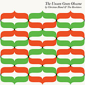 The Unseen Green Obscene by Christian Bland and the Revelators