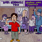 Declare Your Weapons by Karl Hendricks Trio