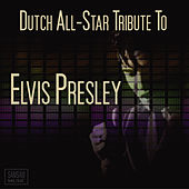Dutch All-Star Tribute To Elvis Presley by Various Artists