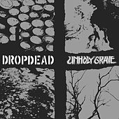 Dropdead / Unholy Grave Split by Drop Dead