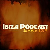 Ibiza Podcast Summer 2014 (50 Essential Playlist DJs Dance Hits) by Various Artists