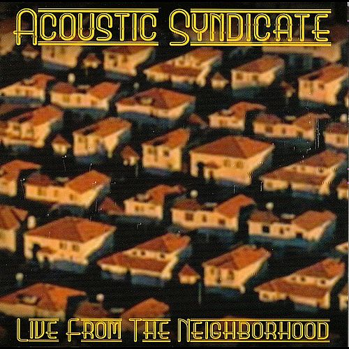 Live from the Neighborhood by Acoustic Syndicate