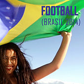 Football (Brasil 2014) by Various Artists