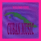 Cuban Music Vol. 5 by Various Artists