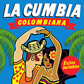 La Cumbia Colombiana. Éxitos Bailables by Various Artists