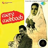 Mere Mehboob (Original Motion Picture Soundtrack) by Various Artists