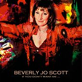 If You Don't Want Me (Like You Used To) by Beverly Jo Scott