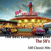 The 50's (The Best Compilation Ever) [100 Classic Hits] von Various Artists