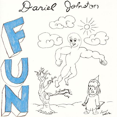 Fun by Daniel Johnston
