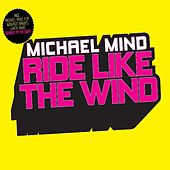 Ride Like The Wind by Michael Mind