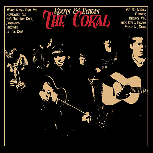Roots and Echoes by The Coral