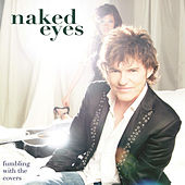 Fumbling With The Covers by Naked Eyes