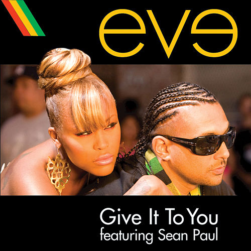 Give It To You by Eve