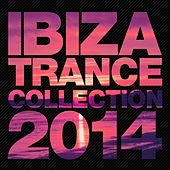Ibiza Trance Collection 2014 - EP by Various Artists