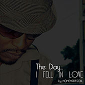 The Day I Fell in Love by Homemade Soul