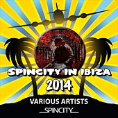 Spin City In Ibiza 2014 - EP by Various Artists
