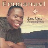 Uyeza uJesu - Jesu ukho uVhuya by Emmanuel