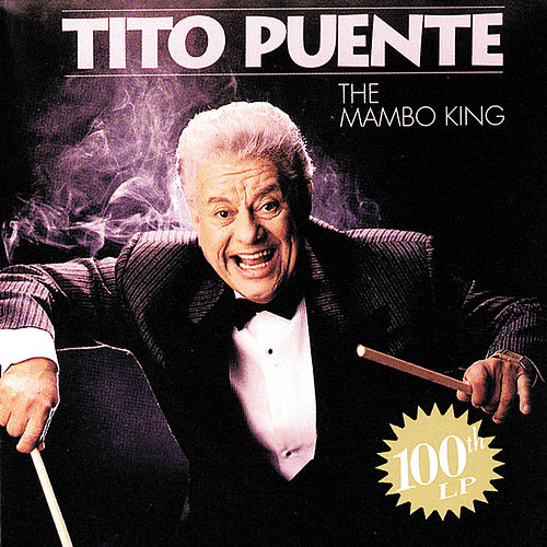 Mambo King: 100th LP by Tito Puente
