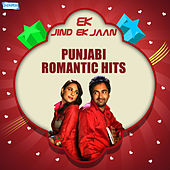 Ek Jind Ek Jaan - Punjabi Romantic Hits by Various Artists