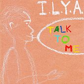 Talk to Me by Ilya