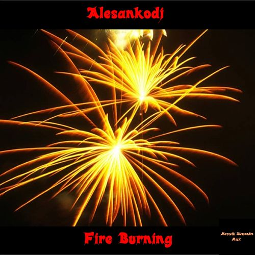 Fire Burning - EP by Alesankodj (1)