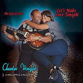 The Gift of Love: Lets Make Love Tonight by Charles Wright